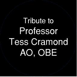 Tribute to Professor Tess Cramond AO, OBE